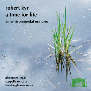 Robert-Kyr_A-Time-For-Life