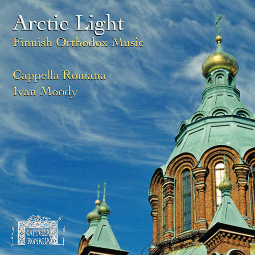 Arctic Light Finnish Orthodox Music_Cappella Romana_Classical CDs