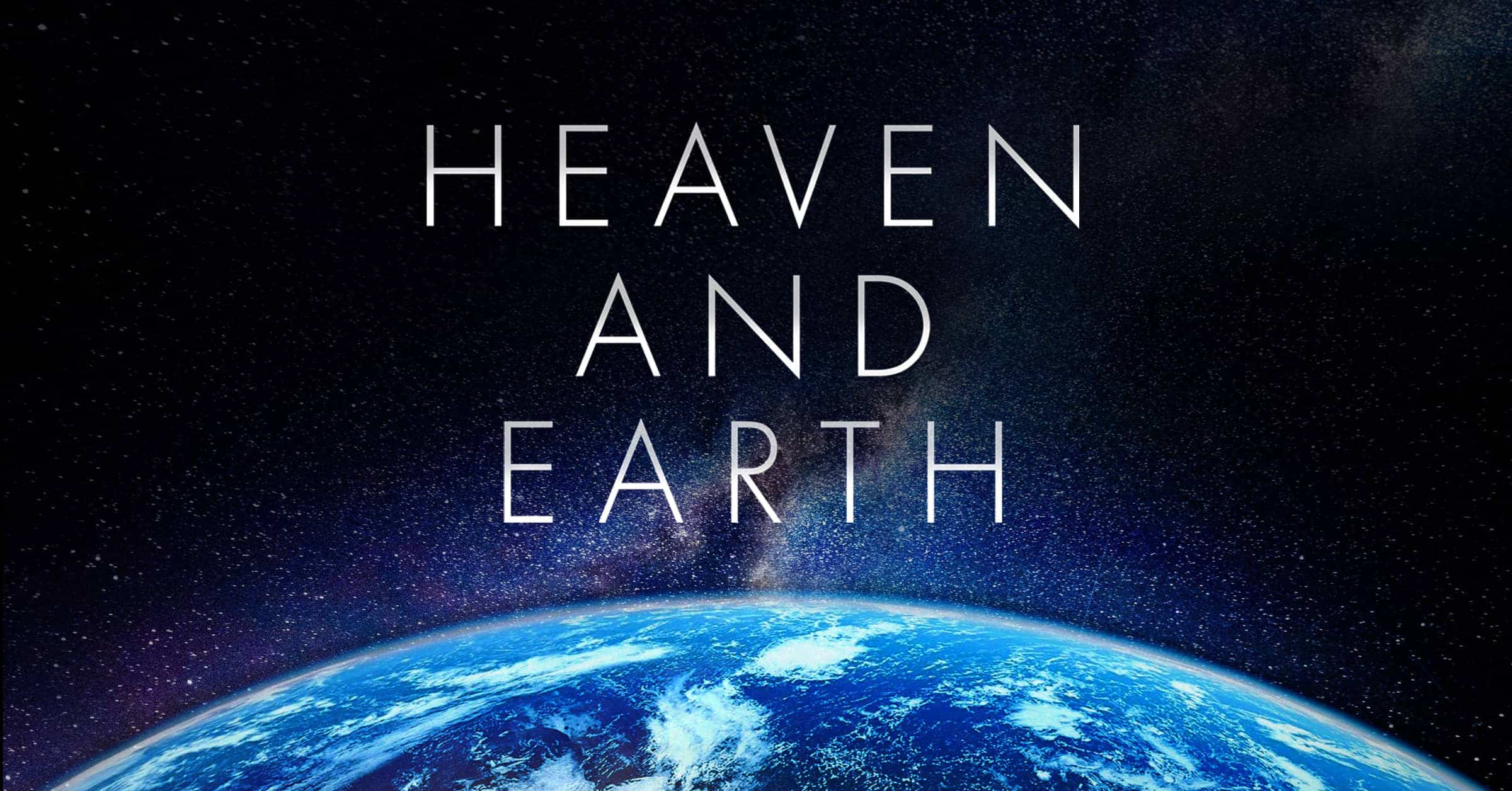 Heaven and Earth: A Song of Creation