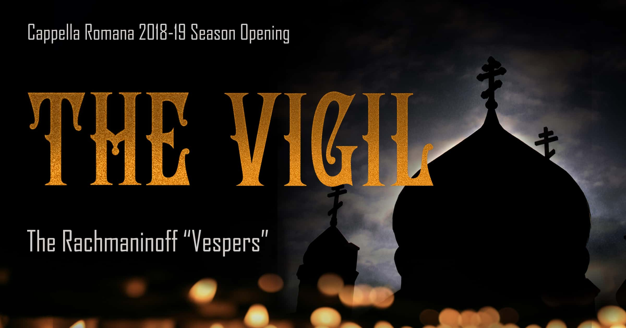 The Vigil: Rachmaninoff Vespers