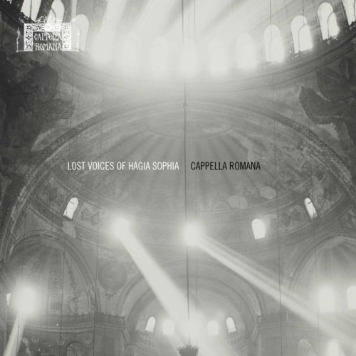 Lost Voices of Hagia Sophia: Medieval Byzantine Chant